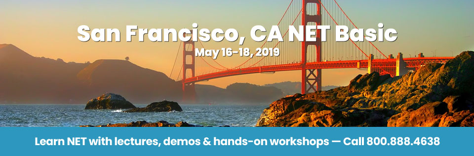 May 16-18, 2019 - San Francisco, CA NET Basic